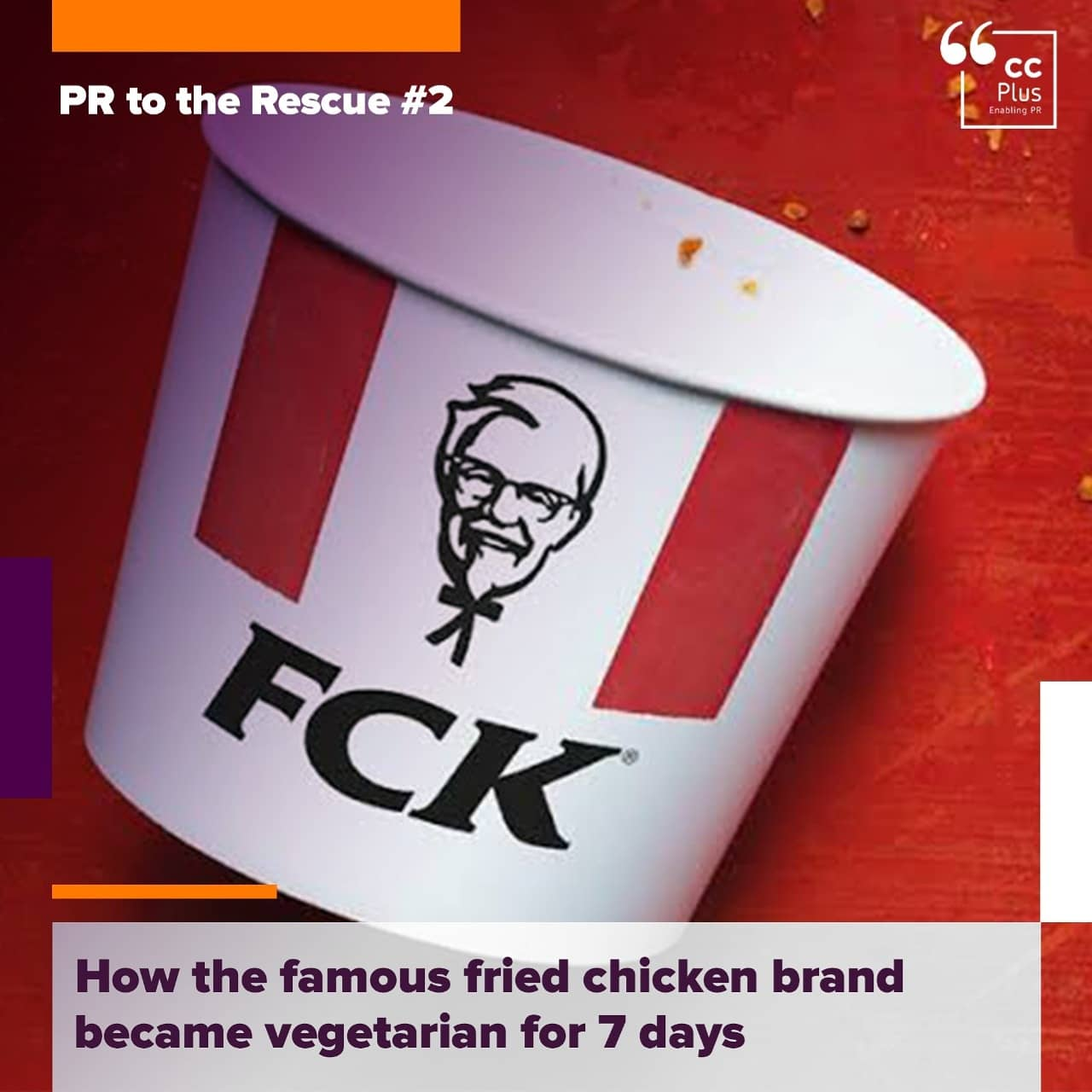 PR to the Rescue #2: How the famous fried chicken brand became vegetarian for 7 days